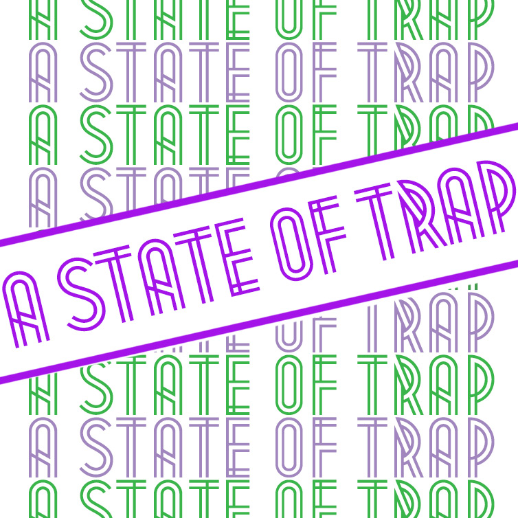 A State Of Trap Podcast – A State Of Trap